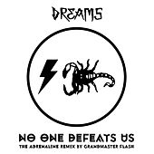 No One Defeats Us (The Adrenaline Remix By Grandmaster Flash) de The Dreams