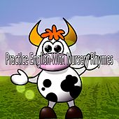 Practice English With Nursery Rhymes by Canciones Infantiles