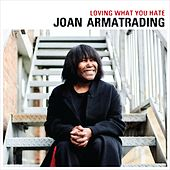 Loving What You Hate (Edit) de Joan Armatrading