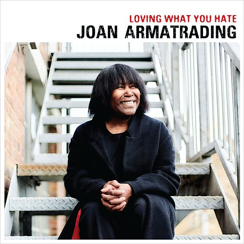 Loving What You Hate (Edit) by Joan Armatrading