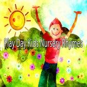 Play Day Kids Nursery Rhymes de Canciones Para Niños