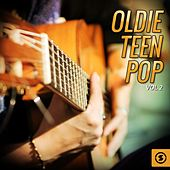 Oldie Teen Pop, Vol. 2 by Various Artists