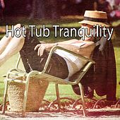 Hot Tub Tranquility de Best Relaxing SPA Music