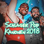 Schlager Pop Kanonen 2018 by Various Artists