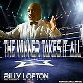 The Winner Takes It All by Billy Lofton