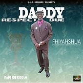 Daddy Respect Due by Fhiyahshua