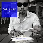 For Sure by Stephen Akina