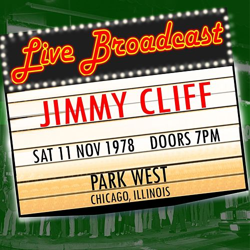 Live Broadcast - 11th November 1978 Park West, Chicago, Illinois by Jimmy Cliff