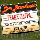 Live Broadcast - 31st October 1977  Palladium,  New York City de Frank Zappa