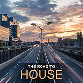 The Road to House by Various Artists