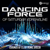 Dancing Force of Saturday Adrenaline (Sounds of Electronic Disco) de Various Artists