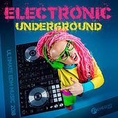 Electronic Underground (Ultimate EDM Music 2018) de Various Artists