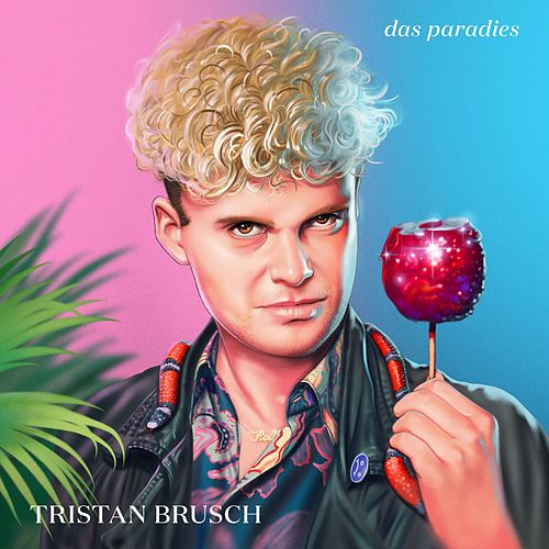 Das Paradies von Tristan Brusch