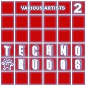Techno Kudos 2 by Various Artists
