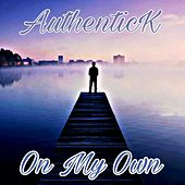 On My Own by Authentick