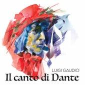 Il canto di Dante de Luigi Gaudio