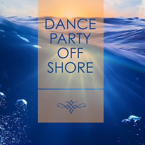 Dance Party Offshore by Various Artists
