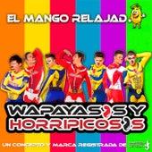 El Mango Relajado by Wapayasos y Horripicosos