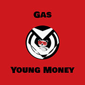 Gas by Young Money