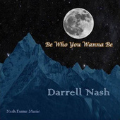Be Who You Wanna Be von Darrell Nash