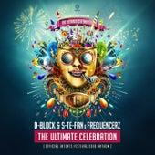 The Ultimate Celebration (Official Intents Festival 2018 Anthem) de D-Block