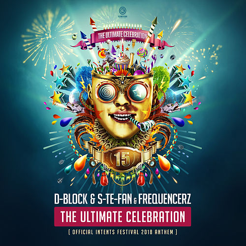 The Ultimate Celebration (Official Intents Festival 2018 Anthem) by D-Block