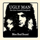 Ugly Man (The Gino Vannelli Songbook) de Mon Real Sound