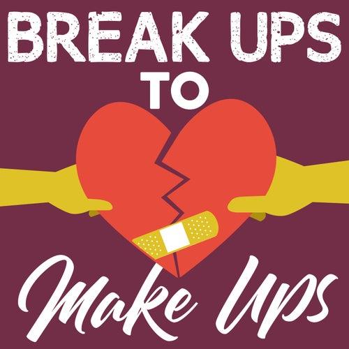 Break Ups To Make Ups von Various Artists