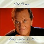 Pat Boone Sings Irving Berlin (Analog Source Remaster 2018) de Pat Boone