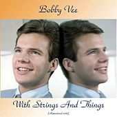 Bobby Vee With Strings And Things (Remastered 2018) by Bobby Vee