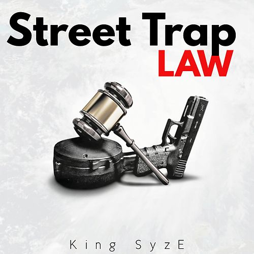 Street Trap Law by King Syze