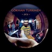 Ara von Gökhan Türkmen