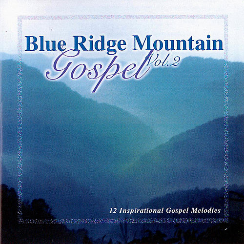 Blue Ridge Mountain Gospel Vol. 2 by Various Artists