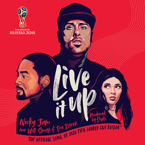 Live It Up (Official Song 2018 FIFA World Cup Russia) de Nicky Jam