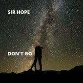 Don't Go de Sir Hope