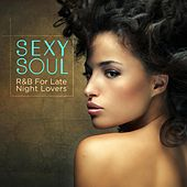 Sexy Soul: R&B For Late Night Lovers von Various Artists