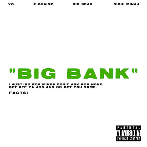 Big Bank (feat. 2 Chainz, Big Sean, Nicki Minaj) by YG