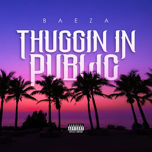 Thuggin In Public by Baeza