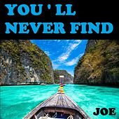 You ' LL Never Find (Another Love Like Mine) de Joe