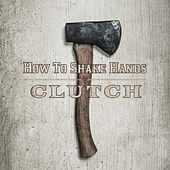How to Shake Hands by Clutch