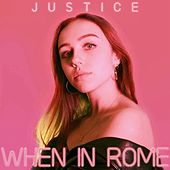 When in Rome by Justice
