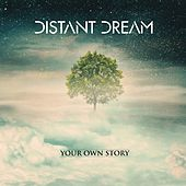 Your Own Story by Distant Dream