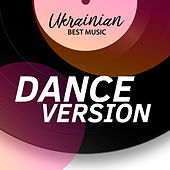 Ukrainian Best Music (Dance Version) by Various Artists