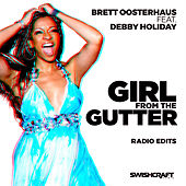 Girl from the Gutter (Radio Edits) by Brett Oosterhaus
