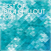 Best Of Ibiza Chillout 2018 von Various Artists