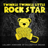 Lullaby Versions of Killswitch Engage by Twinkle Twinkle Little Rock Star