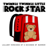 Lullaby Versions of 5 Seconds of Summer by Twinkle Twinkle Little Rock Star