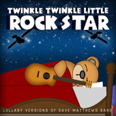 Lullaby Versions of Dave Matthews Band by Twinkle Twinkle Little Rock Star