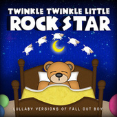 Lullaby Versions of Fall Out Boy by Twinkle Twinkle Little Rock Star