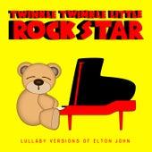 Lullaby Versions of Elton John by Twinkle Twinkle Little Rock Star
